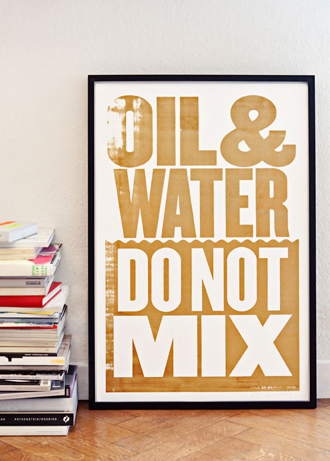Oil and Water do not mix poster